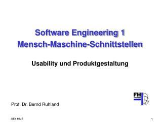Software Engineering 1 Mensch-Maschine-Schnittstellen Usability und Produktgestaltung