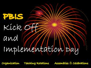 PBIS Kick Off and  Implementation  Day