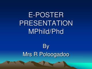 E-POSTER PRESENTATION MPhild / Phd