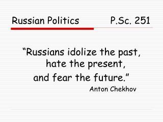 Russian Politics           P.Sc. 251