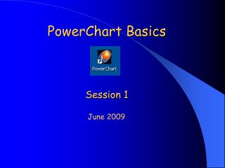 PowerChart Basics Session 1