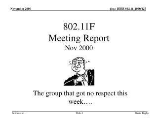802.11F  Meeting Report Nov 2000