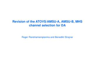 Revision of the ATOVS/AMSU-A, AMSU-B, MHS  channel selection for DA
