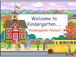 Welcome to Kindergarten…..