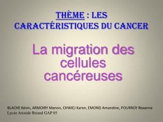 Thème  : Les caractéristiques du Cancer