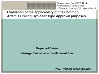 Evaluation of the applicability of the Common Artemis Driving Cycle for Type Approval purposes