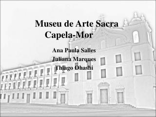 Museu de Arte Sacra Capela-Mor