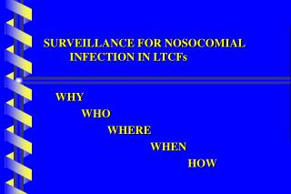 SURVEILLANCE FOR NOSOCOMIAL       INFECTION IN LTCFs