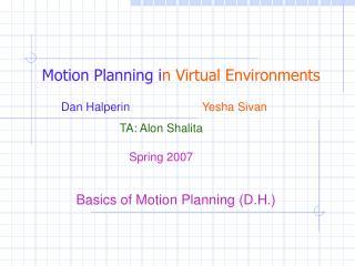 Motion Planning i n Virtual Environments