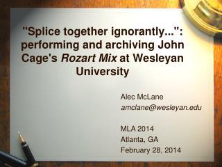 Alec McLane amclane@wesleyan MLA 2014 Atlanta, GA February 28, 2014