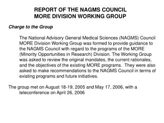 REPORT OF THE NAGMS COUNCIL MORE DIVISION WORKING GROUP