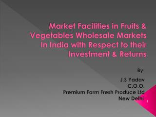 By: J.S  Yadav C.O.O. Premium Farm Fresh Produce Ltd
