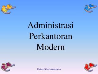 Administrasi  Perkantoran Modern