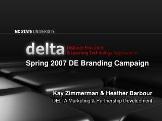 Kay Zimmerman & Heather Barbour DELTA Marketing & Partnership Development