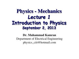 Physics - Mechanics Lecture 1   Introduction to Physics September 2, 2013