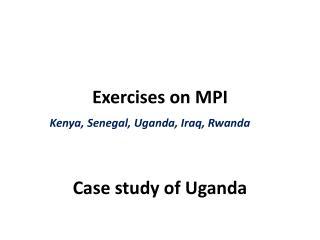 Exercises on MPI Kenya, Senegal, Uganda, Iraq, Rwanda