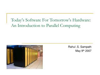 Today's Software For Tomorrow's Hardware: An Introduction to Parallel Computing