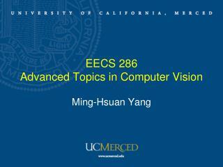 EECS 286  Advanced Topics in Computer Vision