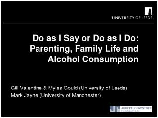 Do as I Say or Do as I Do: Parenting, Family Life and Alcohol Consumption