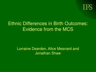 Ethnic Differences in Birth Outcomes: Evidence from the MCS