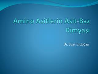 Amino Asitlerin Asit- B az  K imyası