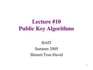 Lecture #10  Public Key Algorithms