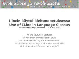 Minna Väyrynen , Lecturer Rovaniemen ammattikorkeakoulu Rovaniemi  University of Applied Sciences