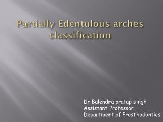Partially Edentulous arches classification