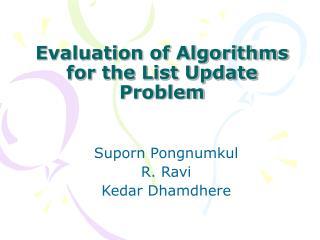 Evaluation of Algorithms for the List Update Problem