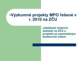 Výzkumné projekty MPO řešené v r. 2010 na ZČU