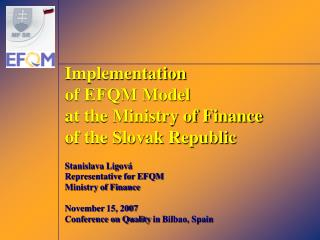 Implementation  of EFQM Model  at the Ministry of Finance  of the Slovak Republic