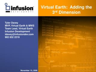 Virtual Earth:  Adding the 3 rd  Dimension