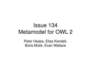 Issue 134 Metamodel for OWL 2