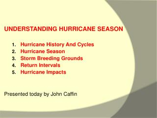 UNDERSTANDING HURRICANE SEASON Hurricane History And Cycles Hurricane Season