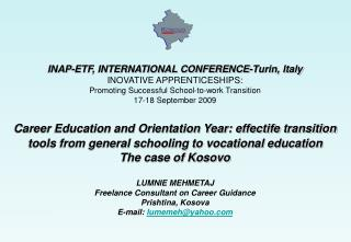 INAP-ETF, INTERNATIONAL CONFERENCE-Turin, Italy  INOVATIVE APPRENTICESHIPS:  Promoting Successful School-to-work Transit
