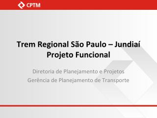 Trem Regional São Paulo – Jundiaí Projeto Funcional