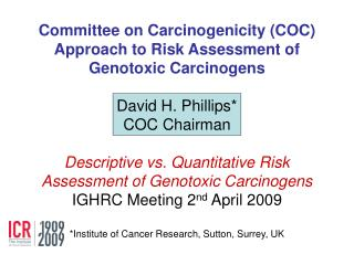 Guidance documents from Committees on Carcinogenicity (COC) and Mutagenicity (COM)
