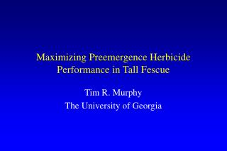 Maximizing Preemergence Herbicide Performance in Tall Fescue