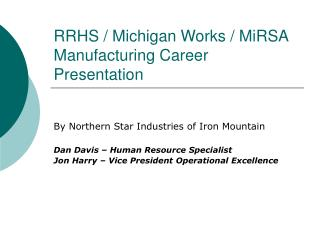 RRHS / Michigan Works / MiRSA Manufacturing Career Presentation