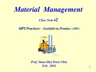 Material  Management Class Note # 2 MPS Practices –  Available-to-Promise ( ATP )