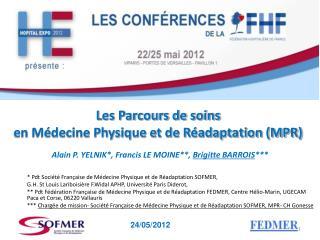 Les Parcours de soins  en Médecine Physique et de Réadaptation (MPR)