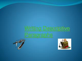 Writing Descriptive Paragraphs