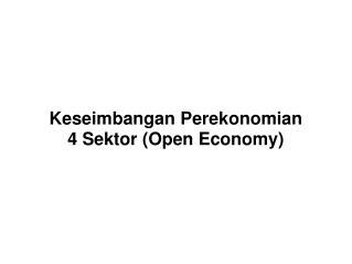Keseimbangan Perekonomian  4 Sektor (Open Economy)