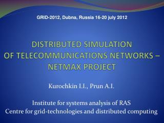 DISTRIBUTED SIMULATION  OF TELECOMMUNICATIONS NETWORKS –NETMAX  project