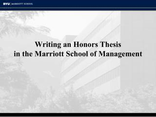 Writing an Honors Thesis  in the Marriott School of Management
