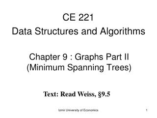 Chapter 9 : Graphs Part II (Minimum Spanning Trees)
