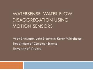 Watersense : Water flow disaggregation using motion sensors