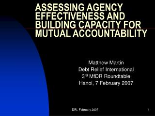 ASSESSING AGENCY EFFECTIVENESS AND BUILDING CAPACITY FOR MUTUAL ACCOUNTABILITY
