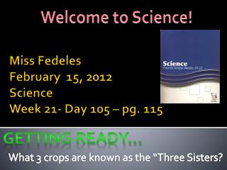 Miss Fedeles February  15, 2012 Science Week 21- Day 105 – pg. 115