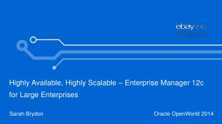 Highly Available, Highly Scalable – Enterprise Manager 12c for Large Enterprises
